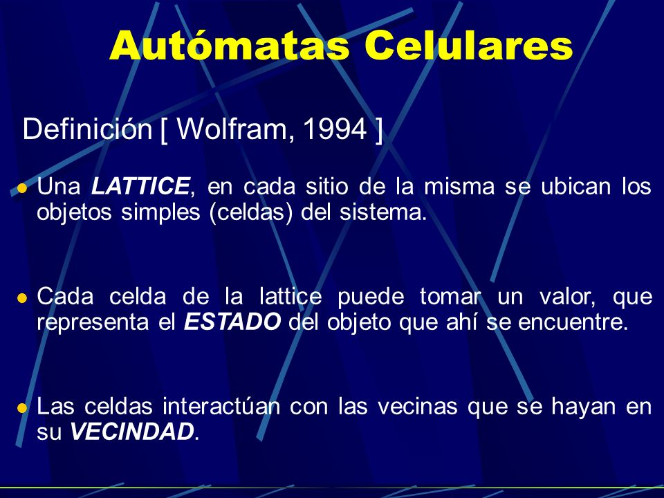 Autómatas Celulares Definición [ Wolfram, 1994 ]